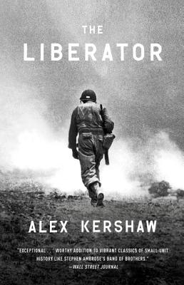 Image for The Liberator: One World War II Soldier's 500-Day Odyssey from the Beaches of Sicily to the Gates of Dachau