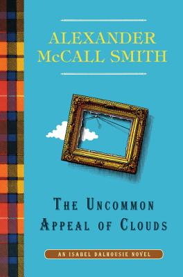 The Uncommon Appeal of Clouds: An Isabel Dalhousie Novel (9), Alexander McCall Smith