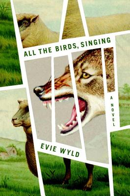 All the Birds, Singing: A Novel, Wyld, Evie