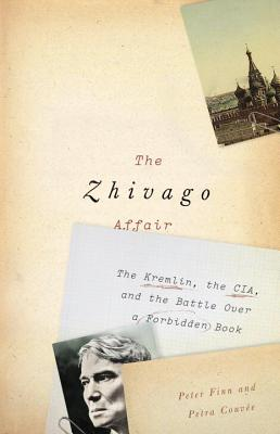Image for The Zhivago Affair: The Kremlin, the CIA, and the Battle over a Forbidden Book