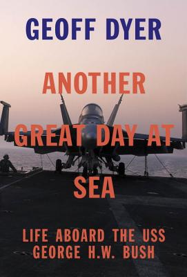 Image for Another Great Day at Sea: Life Aboard the USS George H. W. Bush