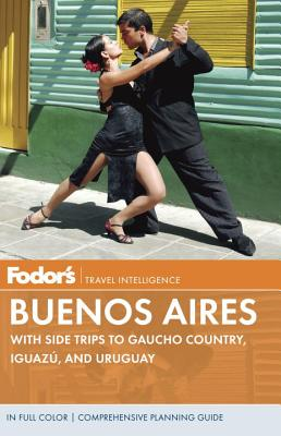 Image for Fodor's Buenos Aires: With Side Trips to Gaucho Country, Iguazu, and Uruguay (Fu