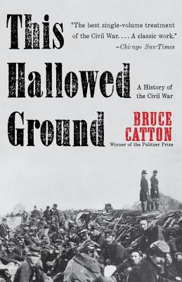 Image for This Hallowed Ground: A History of the Civil War (Vintage Civil War Library)