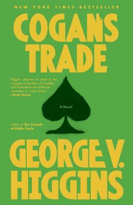 COGAN'S TRADE, Higgins, George V.