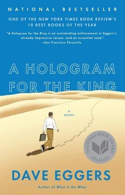 A Hologram for the King: A Novel, Eggers, Dave