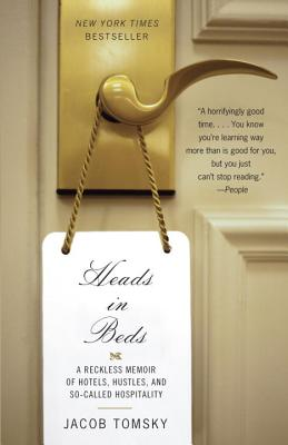 Image for Heads in Beds: A Reckless Memoir of Hotels, Hustles, and So-Called Hospitality