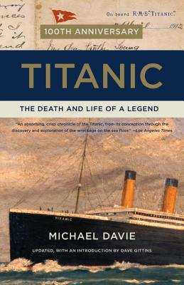 Image for TITANIC : THE DEATH AND LIFE OF A LEGEND