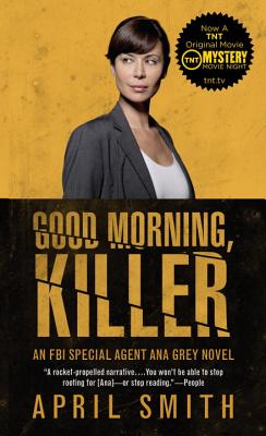 Good Morning, Killer (Movie Tie-in Edition): An Ana Grey (Vintage Crime/Black Lizard), April Smith