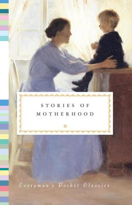 Image for Stories of Motherhood (Everyman's Library Pocket Classics Series)