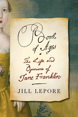 Image for Book of Ages: The Life and Opinions of Jane Franklin  **Signed 1st Edition /1st Printing + Photo**
