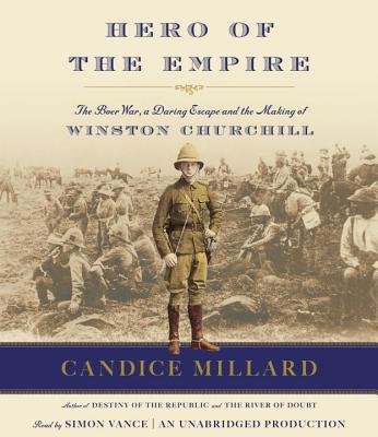 Image for Hero of the Empire: The Boer War, a Daring Escape, and the Making of Winston Churchill