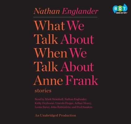 What We Talk About When We Talk About Anne Frank Stories Audio CD], Nathan Englander (Author), Anne Frank