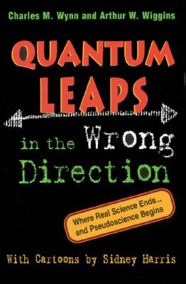 Image for Quantum Leaps in the Wrong Direction : Where Real Science Ends...and Pseudoscience Begins