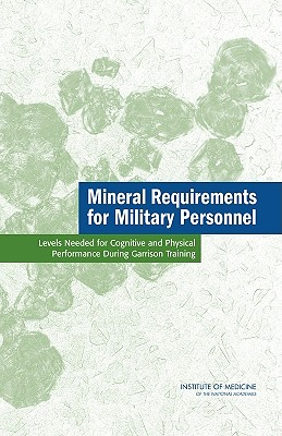 Image for Mineral Requirements for Military Personnel: Levels Needed for Cognitive and Physical Performance During Garrison Training