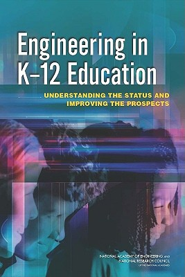 Image for Engineering in K-12 Education: Understanding the Status and Improving the Prospects (STEM Education)