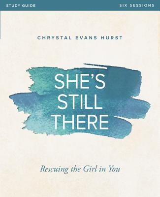 Image for She's Still There Study Guide: Rescuing the Girl in You