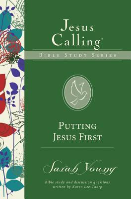 Image for Putting Jesus First (Jesus Calling Bible Studies)