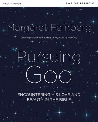 Image for Pursuing God Study Guide: Encountering His Love and Beauty in the Bible