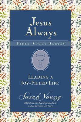 Image for Leading a Joy-Filled Life (Jesus Always Bible Studies)