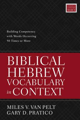 Image for Biblical Hebrew Vocabulary in Context: Building Competency with Words Occurring 50 Times or More