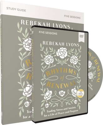 Image for Rhythms of Renewal Study Guide with DVD: Trading Stress and Anxiety for a Life of Peace and Purpose