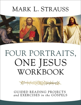 Image for Four Portraits, One Jesus Workbook: Guided Reading Projects and Exercises in the Gospels