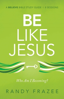 Image for Be Like Jesus Study Guide: Am I Becoming the Person God Wants Me to Be?
