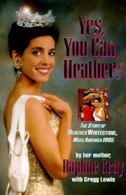 Image for Yes, You Can, Heather!: The Story of Heather Whitestone, Miss America 1995
