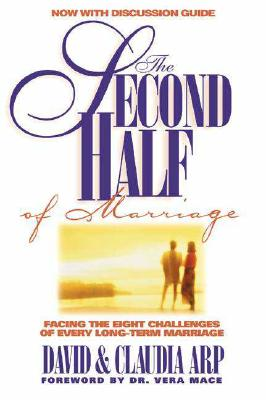 Image for The Second Half of Marriage: Facing the Eight Challenges of Every Long-Term Marriage