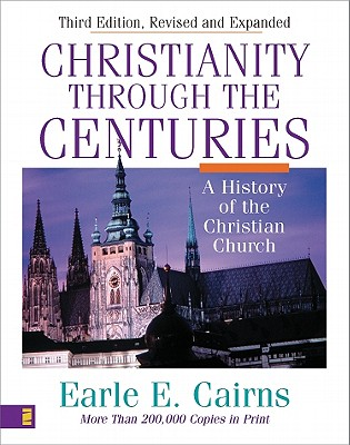 Image for Christianity Through the Centuries : A History of the Christian Church