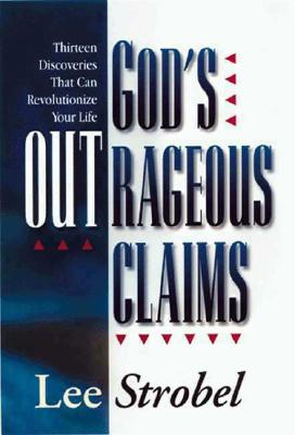 Image for God's Outrageous Claims: Thirteen Discoveries That Can Revolutionize Your Life