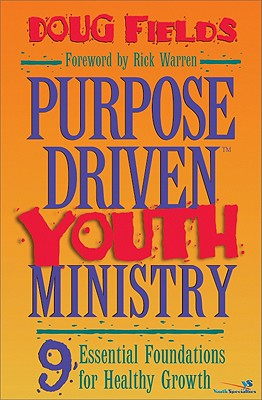 Image for Purpose Driven Youth Ministry: 9 Essential Foundations for Healthy Growth