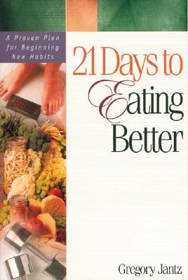 Image for 21 Days to Eating Better