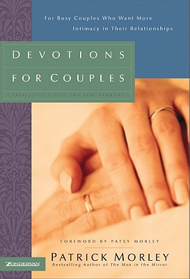 Devotions for Couples: For Busy Couples Who Want More Intimacy in Their Relationships, Morley, Patrick M.