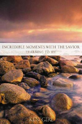 Image for Incredible Moments with the Savior: Learning to See