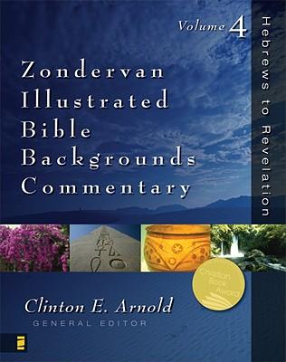 004: Zondervan Illustrated Bible Backgrounds Commentary - Hebrews to Revelation Vol.4