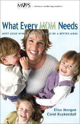 Image for What Every Mom Needs