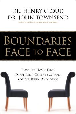 Image for Boundaries Face to Face: How to Have That Difficult Conversation You've Been Avoiding