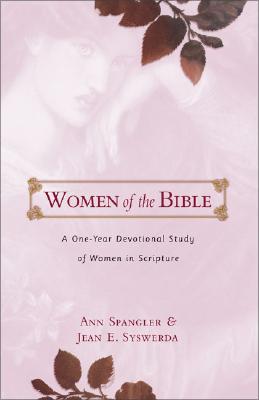 Women of the Bible, Spangler, Ann; Syswerda, Jean E.