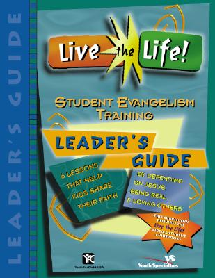 Image for Live the Life! Student Evangelism Training Leader's Guide