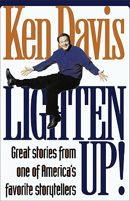 Image for Lighten Up! : Great Stories from One of Americas Favorite Storytellers