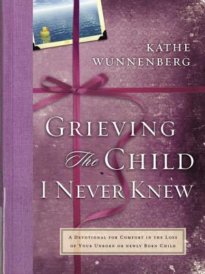 Image for Grieving the Child I Never Knew