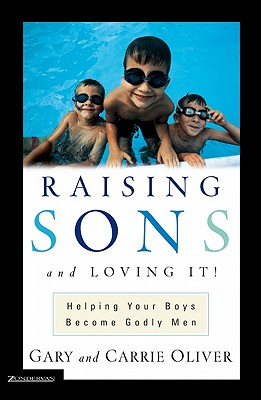 Image for Raising Sons and Loving It: Helping Your Boys Become Godly Men