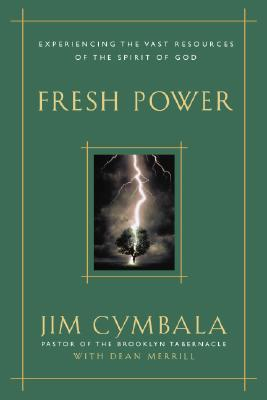 Image for Fresh Power: Experiencing the Vast Resources of the Spirit of God