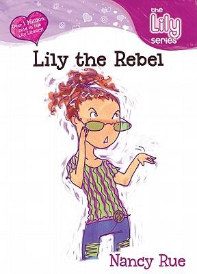 Lily the Rebel, NANCY N. RUE