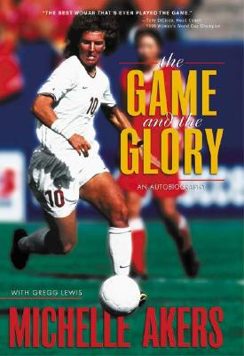 Image for GAME AND THE GLORY, THE AN AUTOBIOGRAPHY