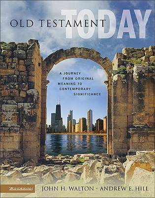 Image for Old Testament Today: A Journey from Original Meaning to Contemporary Significance