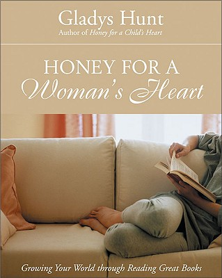Image for Honey for a Woman's Heart: Growing Your World through Reading Great Books