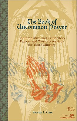 Image for The Book of Uncommon Prayer (Soul Shaper)