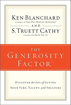 The Generosity Factor: Discover the Joy of Giving Your Time, Talent, and Treasure, Blanchard, Ken; Cathy, S. Truett